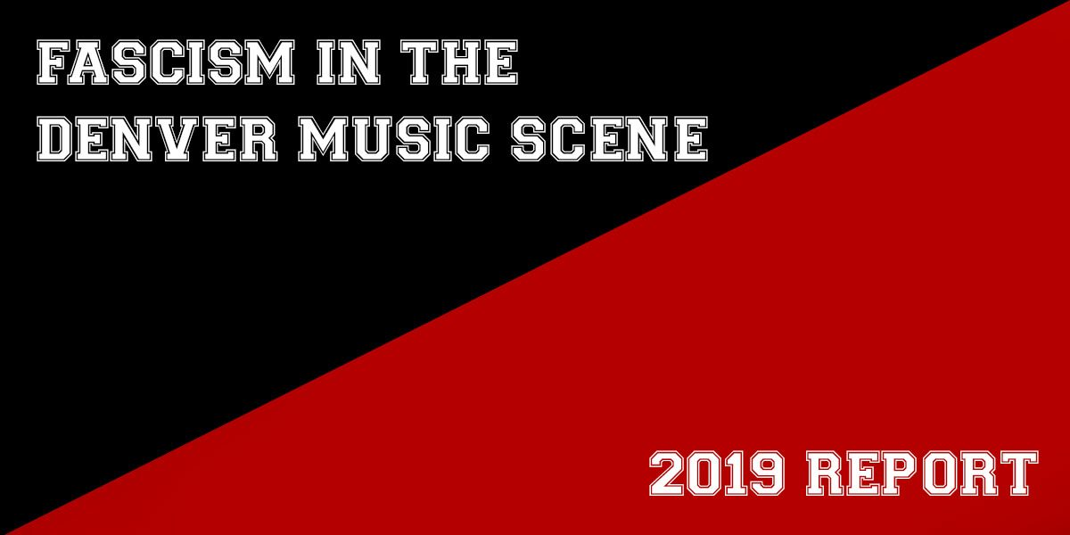 Fascism In The Denver Music Scene – 2019 Report